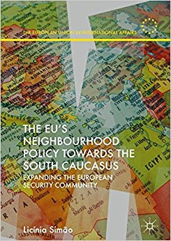 «The EU's Neighbourhood Policy towards the South Caucasus: Expanding the European Security Community»