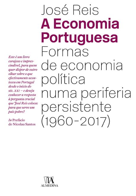 «A Economia Portuguesa: Formas de economia política numa periferia persistente (1960-2017)» by José Reis